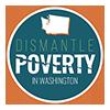 Dismantle Poverty in Washington